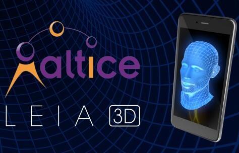 Altice集團和LEIA達成戰略合作,將於2017年底推出3D全息智能手機