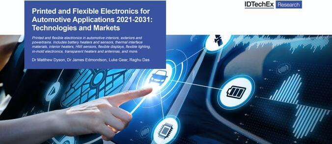《汽车应用的印刷和柔性电子技术及市场-2021版》