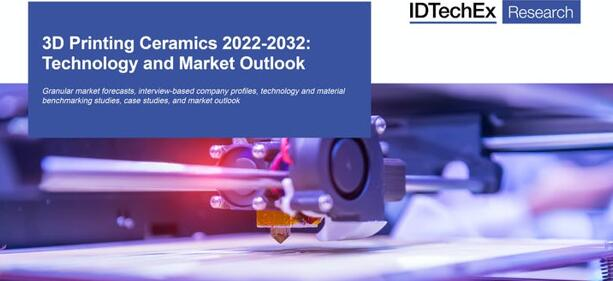《3D打印陶瓷技术及市场-2021版》